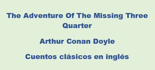 The Adventure Of The Missing Three Quarter