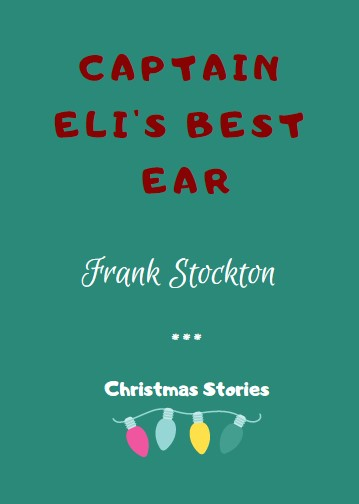 Captain Eli's Best Ear by Frank Stockton