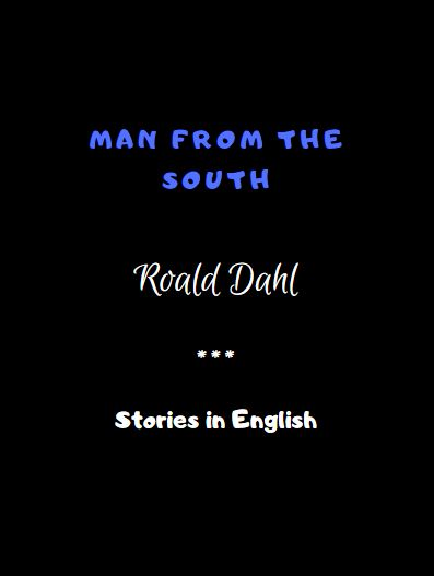 Man From the South by Roald Dahl