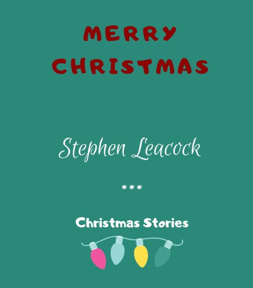 Merry Christmas by Stephen Leacock