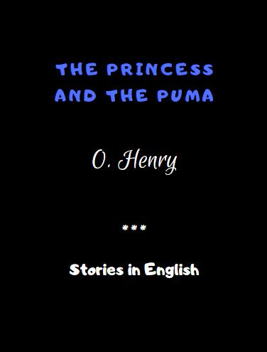 The Princess and the Puma by O. Henry