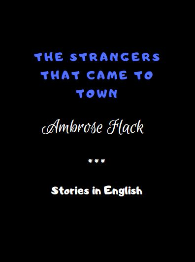 The Strangers That Came to Town by Ambrose Flack