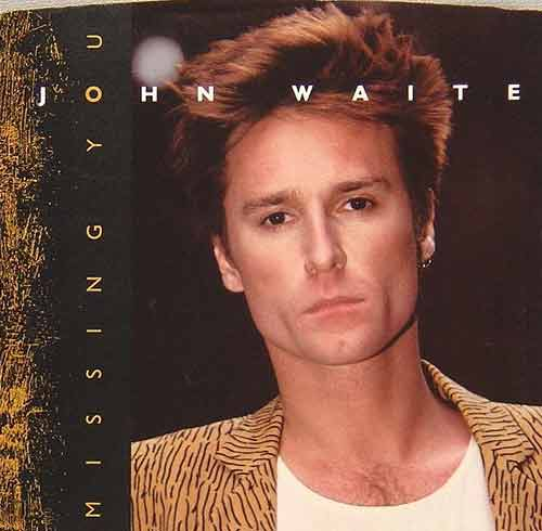 Missing You, John Waite