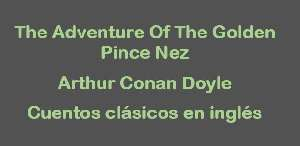 The Adventure Of The Golden Pince Nez