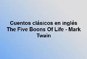 The Five Boons Of Life