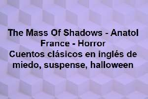 The Mass Of Shadows
